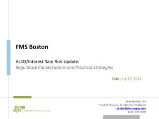 FMS Boston ALCO/Interest Rate Risk Update :  Regulatory Conversations and Practical Strategies