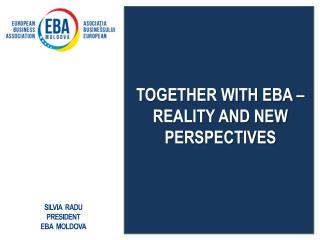 TOGETHER WITH EBA  –  REALITY AND NEW PERSPECTIVES