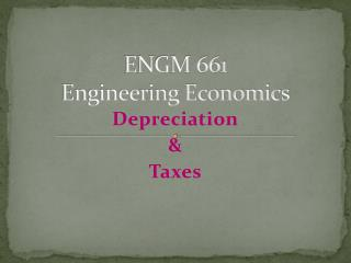ENGM 661  Engineering Economics
