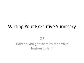 Writing Your Executive Summary