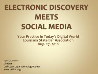 ELECTRONIC DISCOVERY MEETS SOCIAL MEDIA