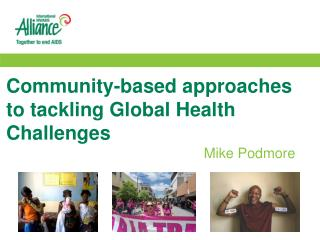 Community-based approaches to tackling Global Health Challenges