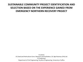 SUSTAINABLE COMMUNITY PROJECT IDENTIFICATION AND SELECTION BASED ON THE EXPERIENCE GAINED FROM EMERGENCY NORTHERN RECOV