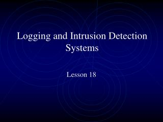 Logging and Intrusion Detection Systems