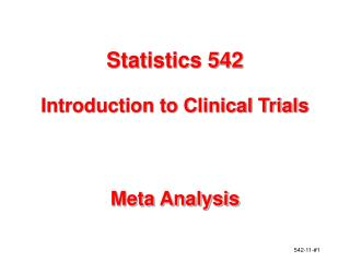 Statistics 542 Introduction to Clinical Trials Meta Analysis