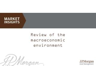 Review of the macroeconomic environment