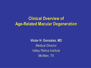 Clinical Overview of  Age-Related Macular Degeneration