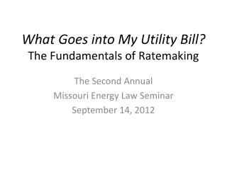 What Goes into My Utility Bill? The Fundamentals of Ratemaking