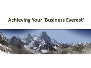 Achieving Your 'Business Everest'