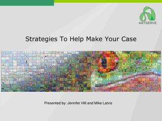 Strategies To Help Make Your Case
