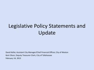 Legislative Policy Statements and Update