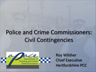 Roy Wilsher  Chief Executive Hertfordshire PCC
