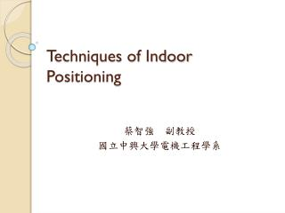 Techniques of Indoor Positioning