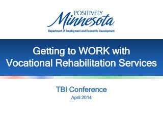 Getting to WORK with  Vocational Rehabilitation Services