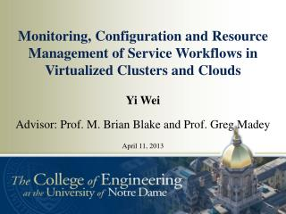 Monitoring, Configuration and Resource Management of Service Workflows in Virtualized Clusters and Clouds