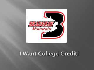 I Want College Credit!