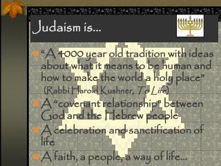 Judaism is…