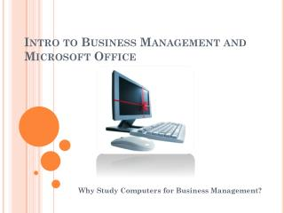 Intro to Business Management and Microsoft Office