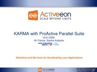 KARMA with ProActive Parallel Suite 12/01/2009 Air France, Sophia  Antipolis