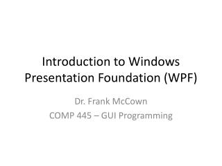 Introduction to Windows Presentation Foundation (WPF)