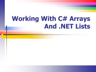 Working With C# Arrays And .NET Lists