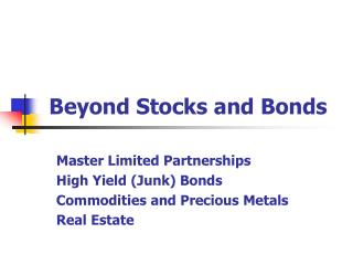 Beyond Stocks and Bonds
