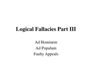 Logical Fallacies Part III