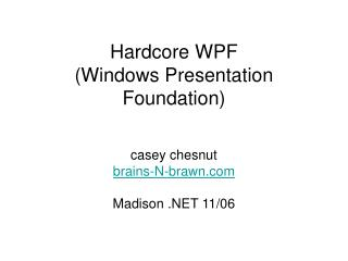 Hardcore WPF  (Windows Presentation Foundation)