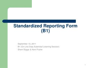 Standardized Reporting  Form (B1)