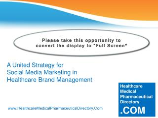 A United Strategy for  Social Media Marketing in  HA United Strategy for  Social Media Marketing in  Healthcare Brand Ma