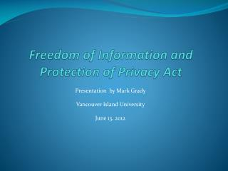 Freedom of Information and Protection of Privacy Act