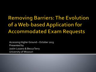 Removing Barriers: The Evolution of a Web-based Application for Accommodated Exam Requests