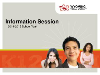 Information Session 2014-2015  School Year
