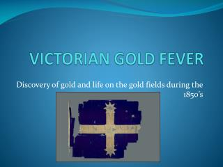VICTORIAN GOLD FEVER