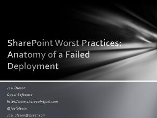 SharePoint Worst Practices: Anatomy of a Failed Deployment