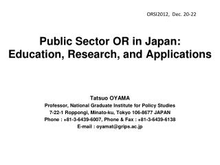 Public Sector OR in  Japan:  Education , Research, and  Applications