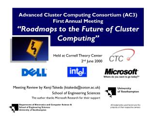 "Advanced Cluster Computing Consortium (AC3) First Annual Meeting ""Roadmaps to the Future of Cluster Computing"""