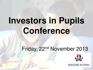 Investors in Pupils Conference