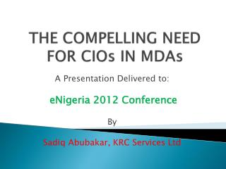 THE COMPELLING NEED FOR CIOs IN MDAs