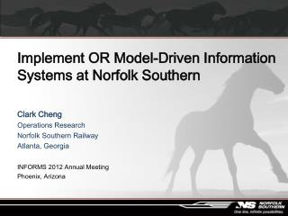 Implement OR Model-Driven Information Systems at Norfolk Southern