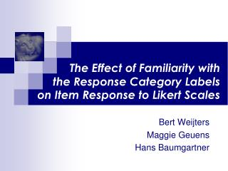 The Effect of  Familiarity with  the  Response Category Labels  on Item  Response to Likert Scales