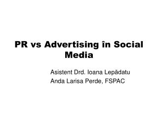 PR vs Advertising  în  Social Media