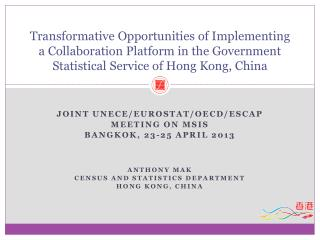 Transformative Opportunities  of  Implementing a  Collaboration Platform in the Government Statistical Service of Hong K