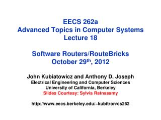 EECS 262a  Advanced Topics in Computer Systems Lecture 18 Software Routers/ RouteBricks October  29 th ,  2012