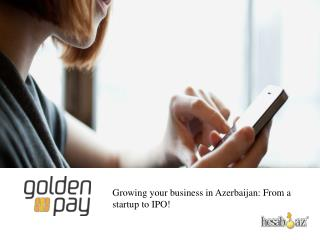 Growing your business in Azerbaijan: From a startup to IPO!