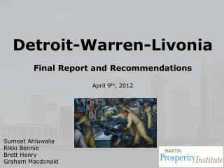 Detroit-Warren-Livonia Final Report and Recommendations April 9 th , 2012