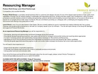 Resourcing Manager Produce World Group, Lynch Wood Peterborough £ competitive, plus excellent benefits