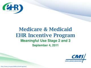 Medicare & Medicaid  EHR Incentive Program