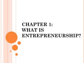 CHAPTER 1: WHAT IS ENTREPRENEURSHIP?