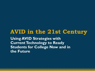 AVID in the 21st Century